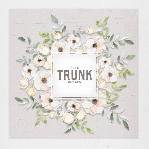 The Trunk Show – April 2019
