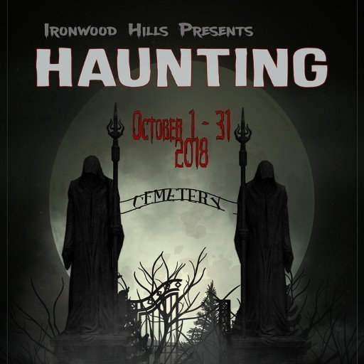 The Ironwood Hills Haunting 2018
