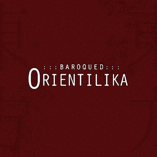 Baroqued Orientilika