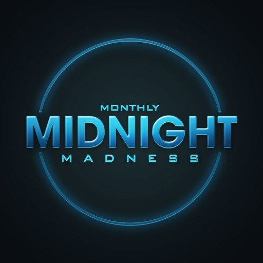 Monthly Midnight Madness
